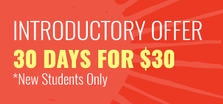 New Student Introductory Offer. 30 days for $30